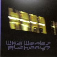 Front View : Louis Marlo - WHO WANTS ALCHEMY? - Felt Sense Recordings / FLTSNS003