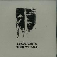 Front View : Luxus Varta - THEN WE FALL - brokntoys / BT22
