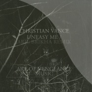 Front View : Christian Vance - UNEASY ME (ARIL BRIKHA REMIX) - Art Of Vengeance / AOV007