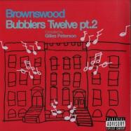 Front View : Gilles Peterson - BROWNSWOOD BUBBLERS TWELVE - PART 2 (LP) - Brownswood / BWOOD167LP