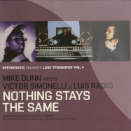 Front View : Mike Dunn meets Victor Simonelli & Luis Radio - NOTHING STAYS THE SAME - Systematic / Syst10096
