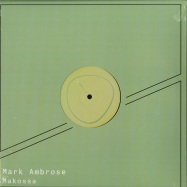 Front View : Mark Ambrose - MAKOSSA - Is/Was / IW 04