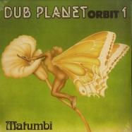 Front View : Matumbi - DUB PLANET ORBIT 1 - Dub Store Records / DSRLP617