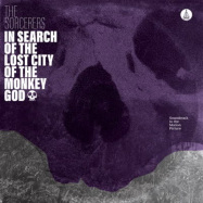 Front View : The Sorcerers - IN SEARCH OF THE LOST CITY OF THE MONKEY GOD (LP) - Ata Records / ATALP018