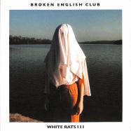 Front View : Broken English Club - White Rats III - L.I.E.S. / LIES-165