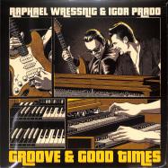 Front View : Raphael Wressnig & Igor Prado - GROOVE & GOOD TIMES (LP) - Pepper Cake / PEC 2137-1