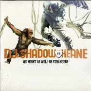 Front View : DJ Shadow vs Keane - YOU MIGHT AS WELL BE STRANGERS / 10INCH - Interscope / INT425411