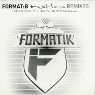 Front View : Pan-Pot, Tobi Kramer & DJ PP - Format B Restless Remixes Session 2 (Pan-Pot, Dj PP, Tobi Kramer Remix) - Formatik / FMK008