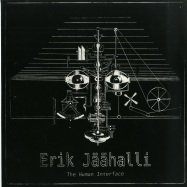 Front View : Erik Jaeaehalli - THE HUMAN INTERFACE LP - In City And In Forest / ICIF001