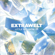 Front View : Extrawelt - LITTLE WE KNOW EP - Traum / Traum V245