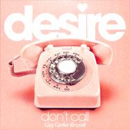Front View : Desire - DONT CALL (GUY GERBER REWORK) (PINKVINYL) - Rumors / RMS017PINK
