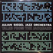 Front View : Julian Siegel Jazz Orchestra - TALES FROM THE JAQUARD (180G 2LP) - Whirlwind / WR4774LP / 05210551