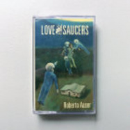 Front View : Roberto Auser - LOVE AND SAUCERS (TAPE / CASSETTE) - Ausland / AUS004