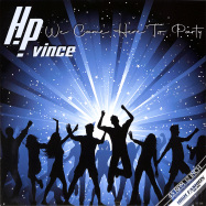 Front View : HP Vince - WE CAME HERE TO PARTY - High Fashion Music / MS 509