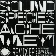 Front View : Sound Species & Ache Meyi - REMIX EP (INCL RON TRENT REMIX) - MANANA004