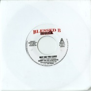 WHY DID YOU LEAVE (7 INCH)