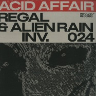 Front View : Regal & Alien Rain - ACID AFFAIR EP - Involve Records / inv024