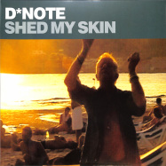 Front View : D Note - SHED MY SKIN (REISSUE) - 541 LABEL / 541969