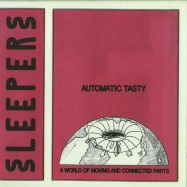 Front View : Automatic Tasty - A WORLD OF MOVING AND CONNECTED PARTS (180G / VINYL ONLY) - Sleepers / SLPR006