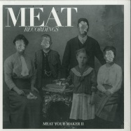 Front View : V/A (Specific Objects, Gerald VDH, Matt Mor & Chris Klein, BORT) - MEAT YOUR MAKER #2 - MEAT RECORDINGS / MR008