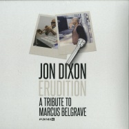 Front View : Jon Dixon - ERUDITION: A TRIBUTE TO MARCUS BELGRAVE - Planet E / PLE65392-6