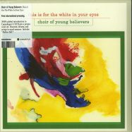 Front View : Choir Of Young Believers - THIS IS FOR THE WHITE IN YOUR EYES (LP) - Ghostly International / GI-89LP / 00137584