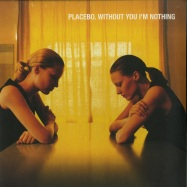 Front View : Placebo - WITHOUT YOU I M NOTHING (LP) - Elevator Lady Limited / 6711043