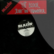 Front View : DJ Kool - JUST BE THANKFUL - Blazin Records / Blar007