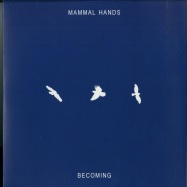 Front View : Mammal Hands - BECOMING - Gondwana Records / GONDEP028