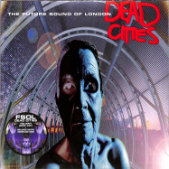 Front View : The Future Sound of London - DEAD CITIES (2LP 2021 REISSUE) - Virgin / 3537463