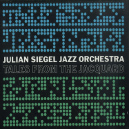 Front View : Julian Siegel Jazz Orchestra - TALES FROM THE JAQUARD (CD) - Whirlwind / WR4774CD / 05210552