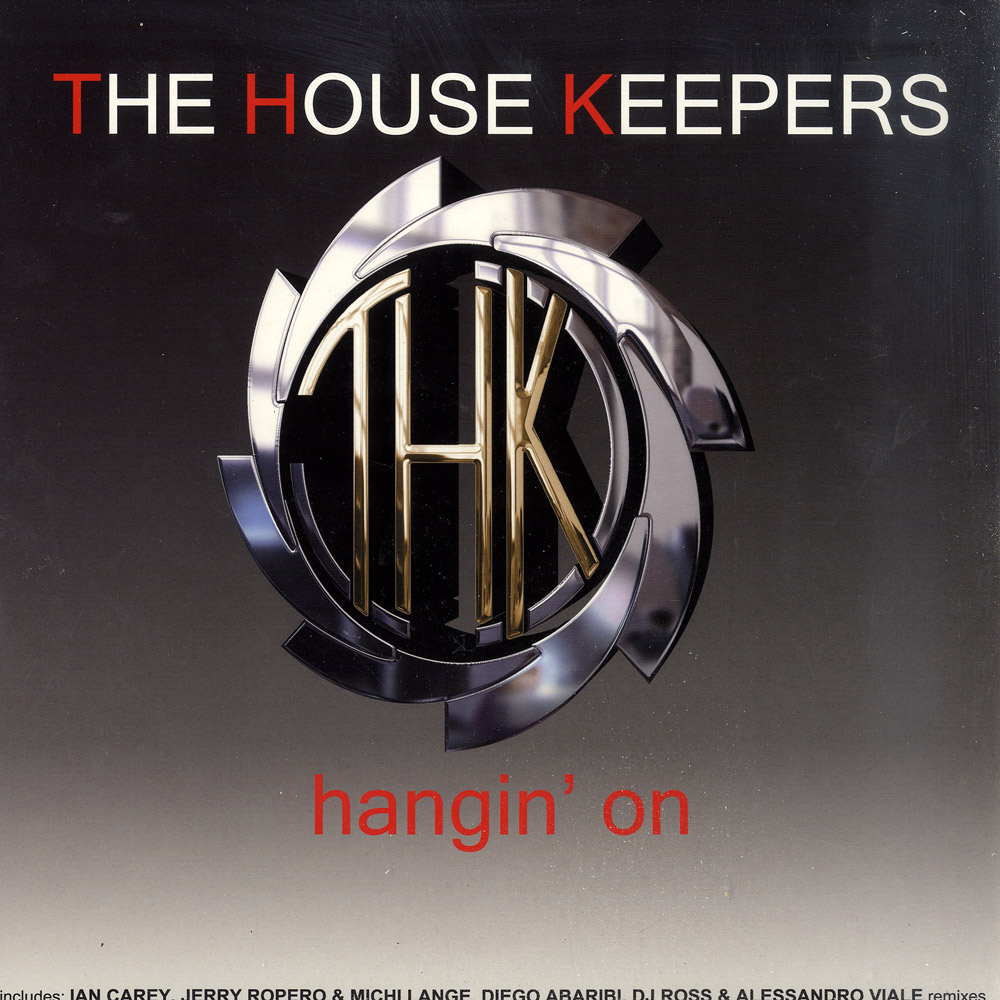 The House Keepers - HANGIN ON