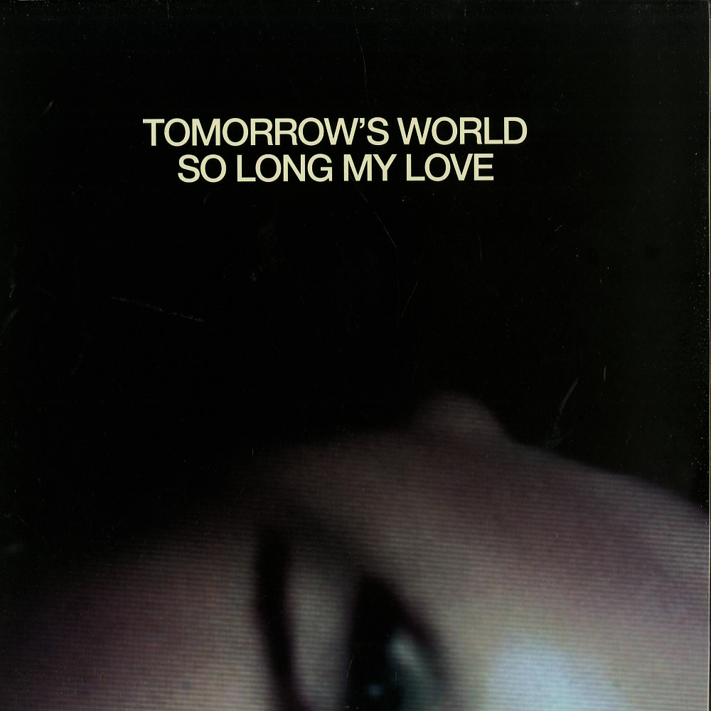 Tomorrows World - INSIDE & SO LONG MY LOVE