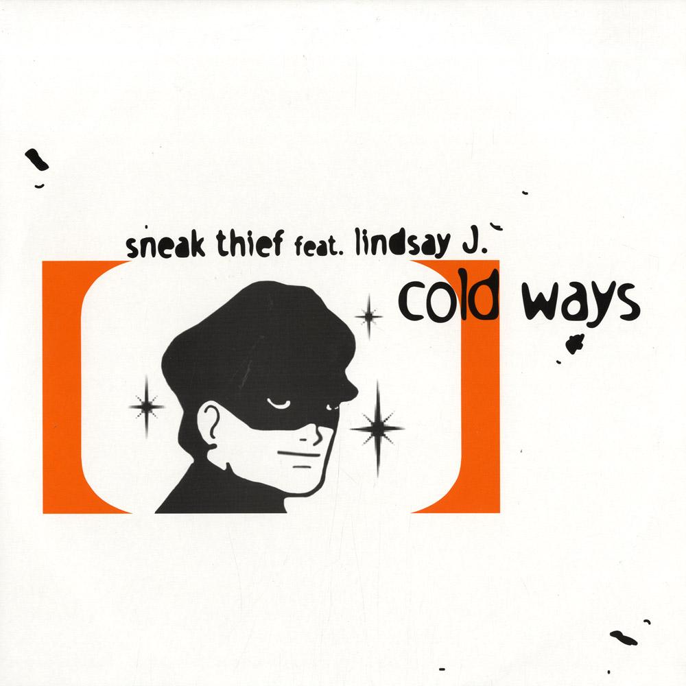 Sneak Thief feat Lindsay J - COLD WAYS