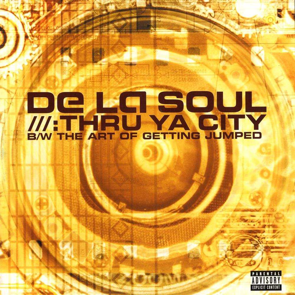 De La Soul - TRU YA CITY / THE ART OF GETTING JUMPED