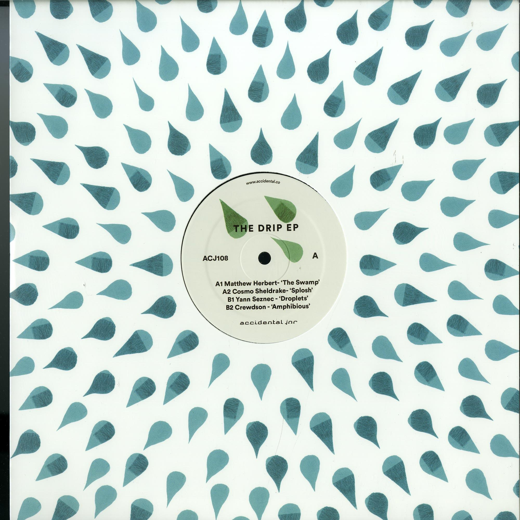 Matthew Herbert - Cosmo Sheldrake - Yann Seznec - Crewdson - THE DRIP EP