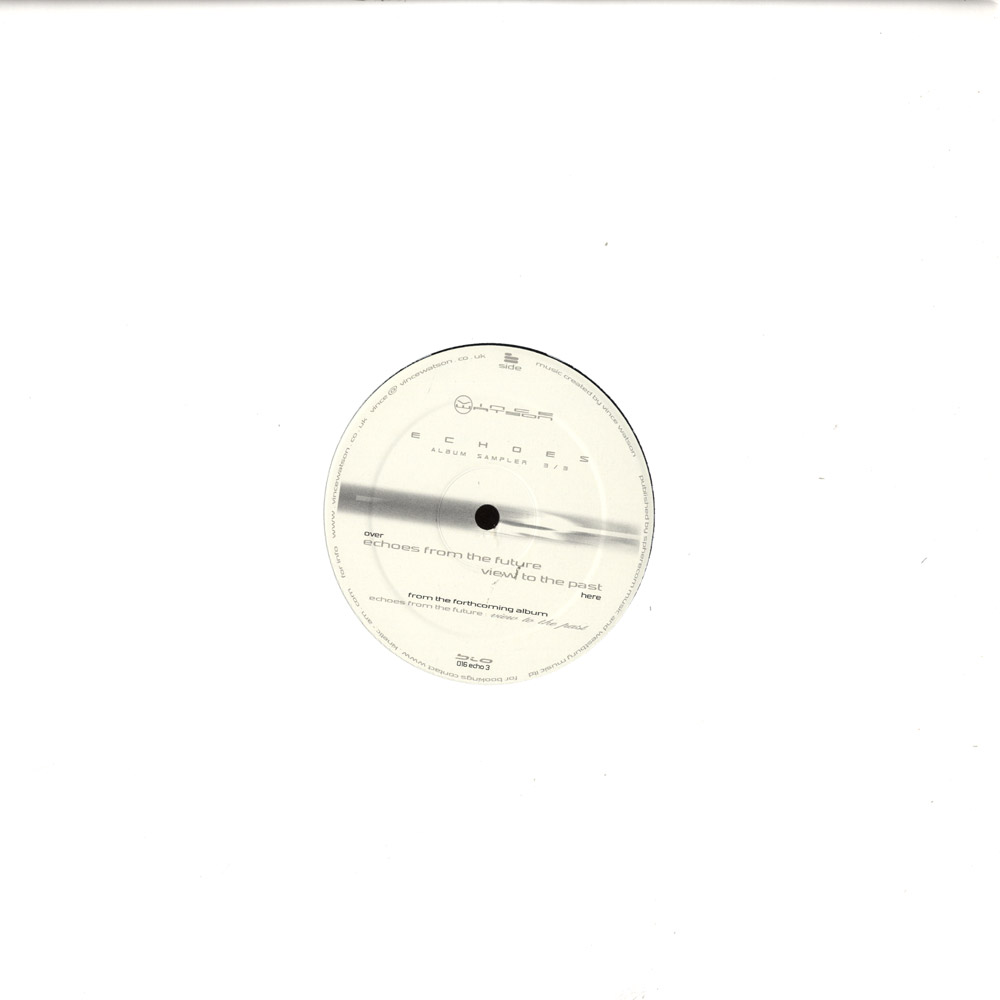 Vince Watson - ECHOES ALBUM SAMPLER 3 of 3