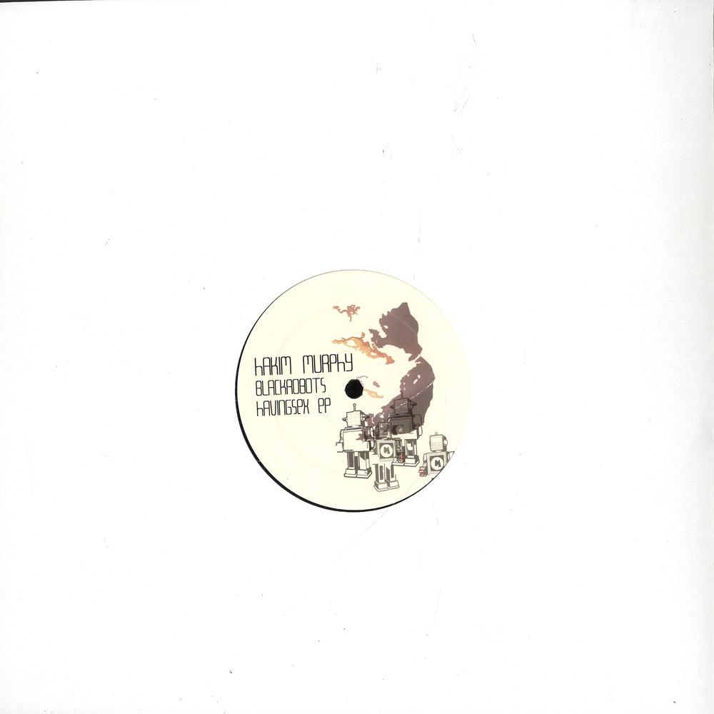 Hakim Murphy - BLACK ROBOTS HAVING SEX EP / MORGAN GEIST RMX