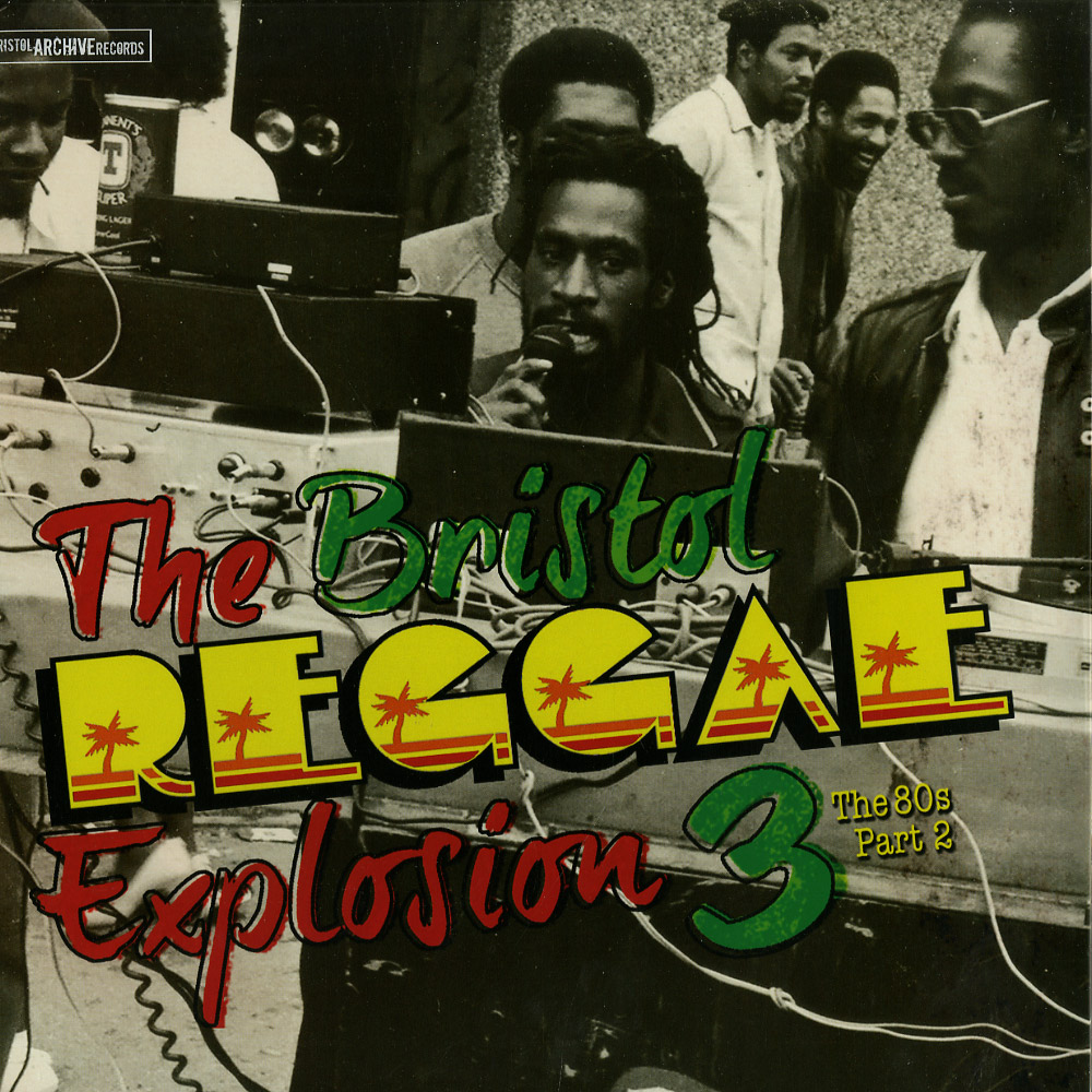 Various Artists - THE BRISTOL REGGAE EXPLOSION 3 - THE 80S PART 2