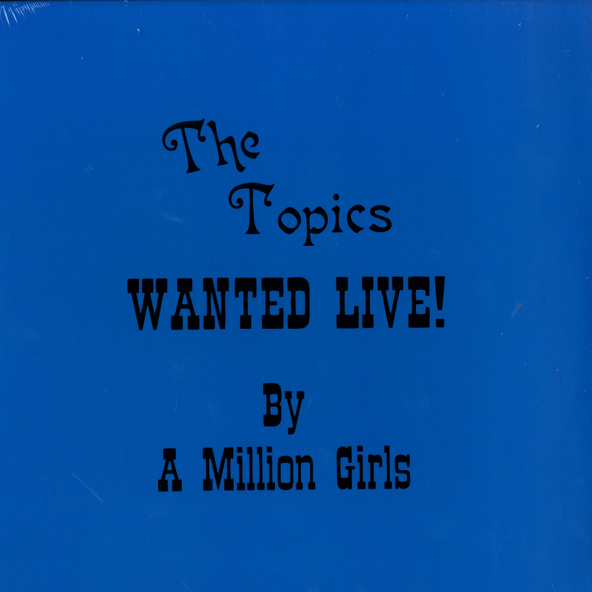The Topics - WANTED LIVE! BY A MILLION GIRLS