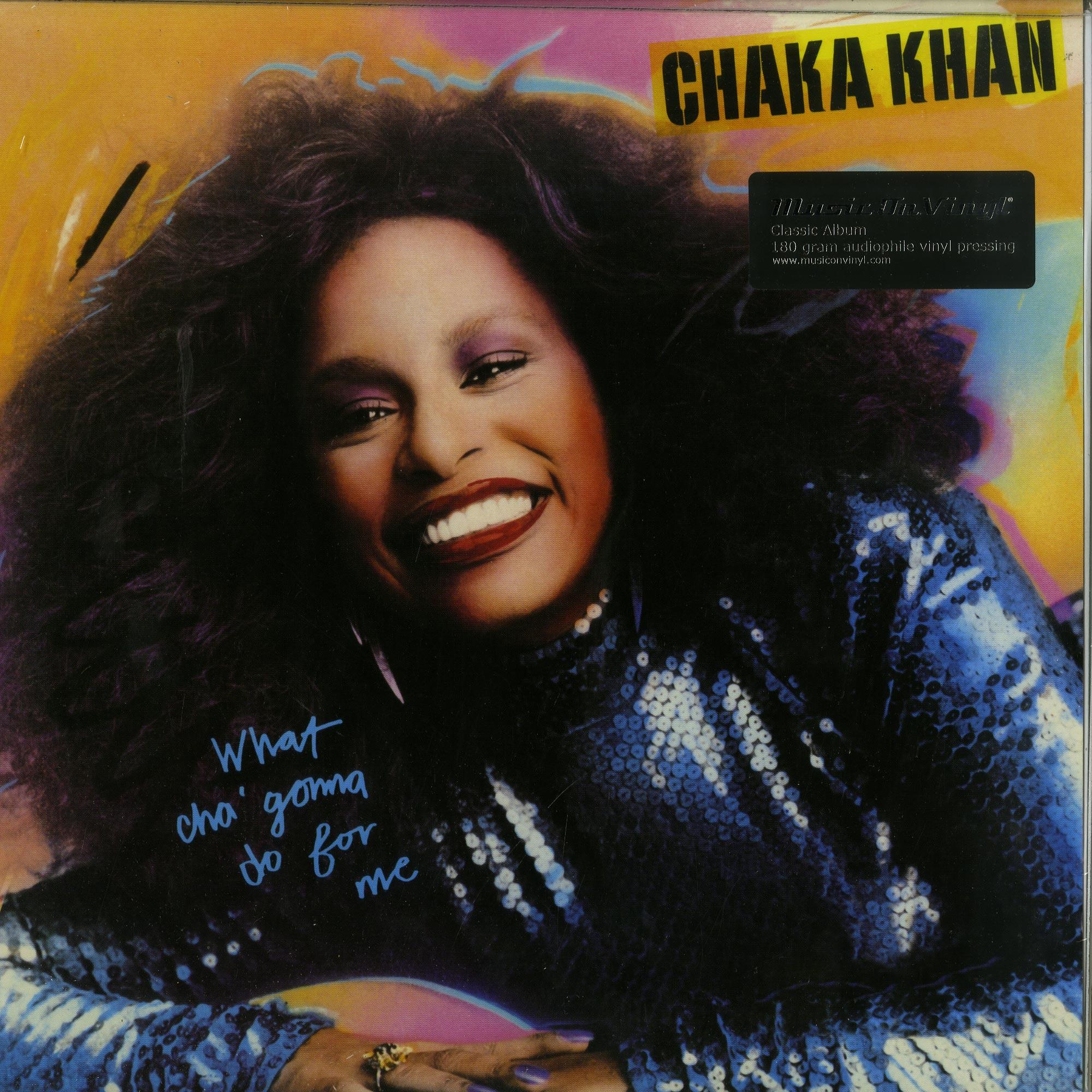 Chaka Khan - WHAT CHA GONNA DO FOR ME