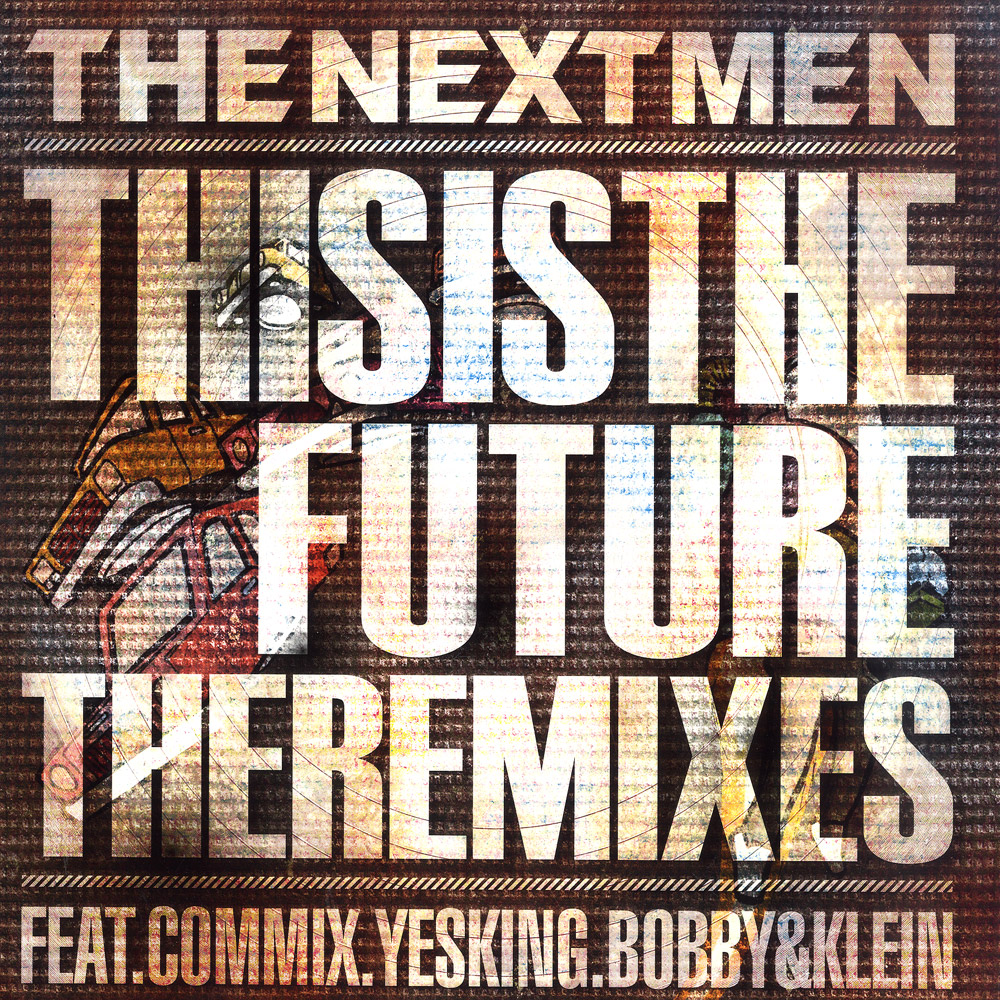 Nextmen - THIS IS THE FUTURE THE REMXIES EP