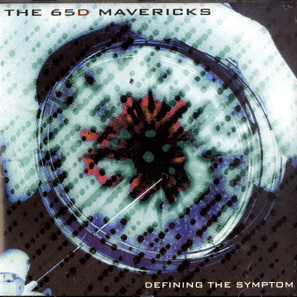 The 65D Mavericks - DEFINING THE SYMPTOM