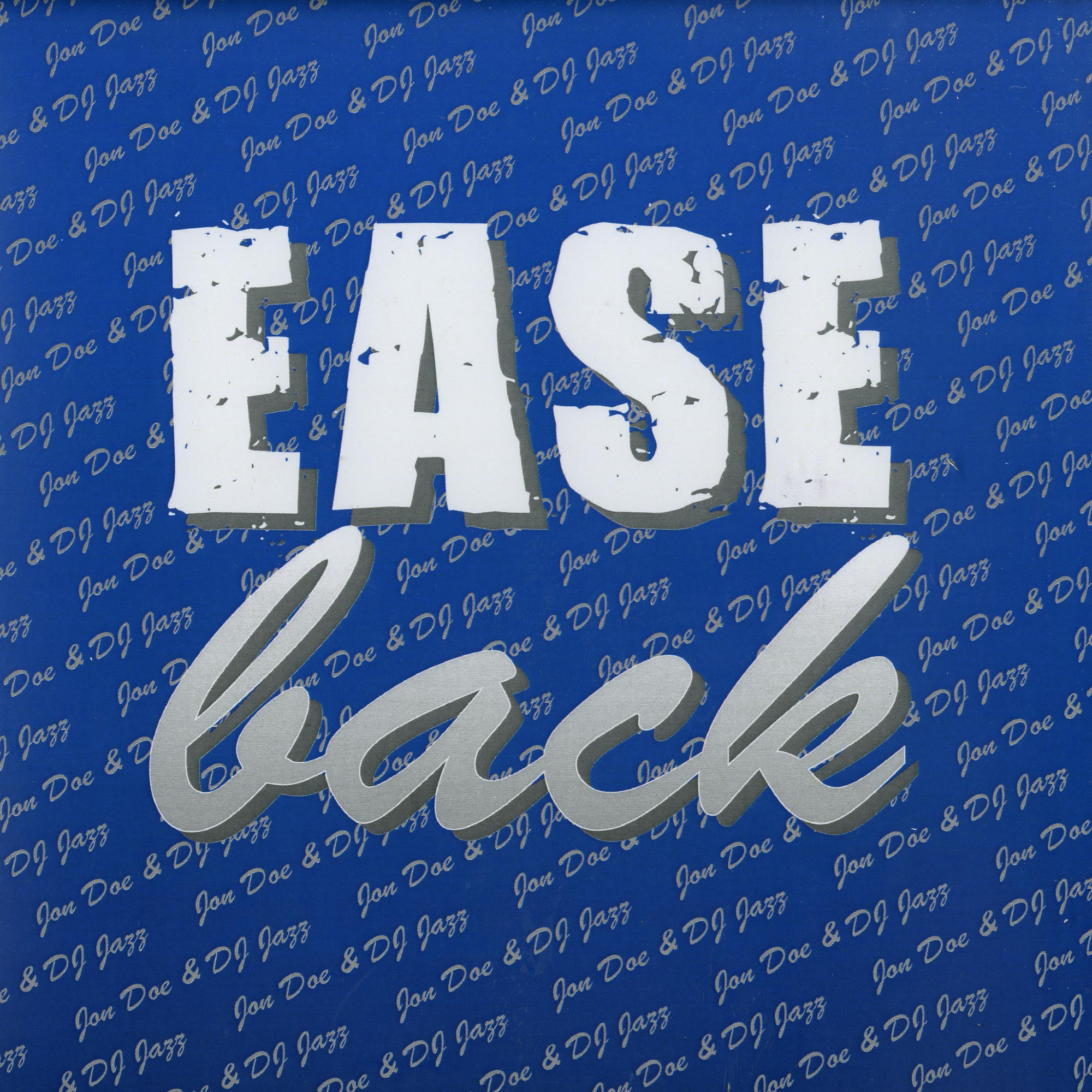 Jon Doe & DJ Jazz - EASE BACK