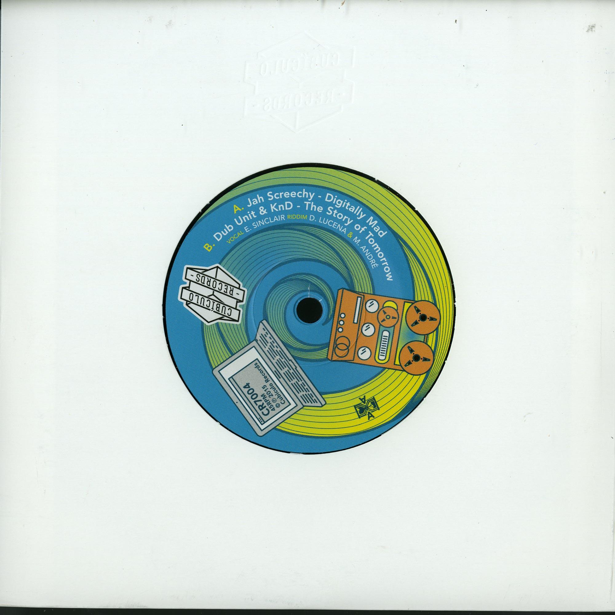 Jah Screechy / Dub Unit & KnD - DIGITALLY MAD / THE STORY OF TOMORROW