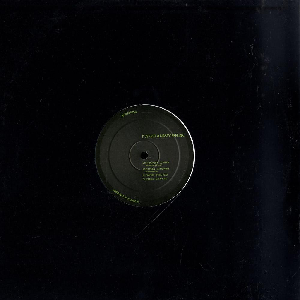 DJ Urban / Esther Ofei - I GOT A NASTY FEELING