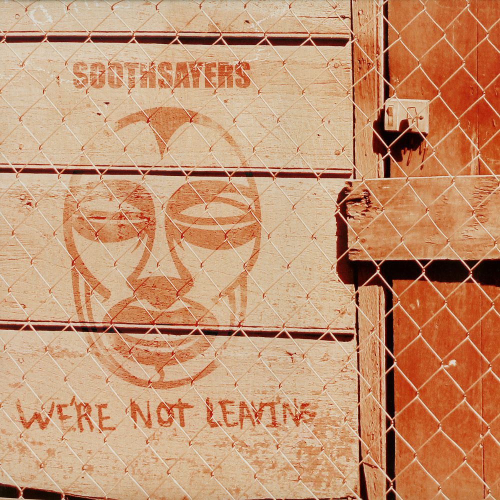 Soothsayers - WE RE NOT LEAVING