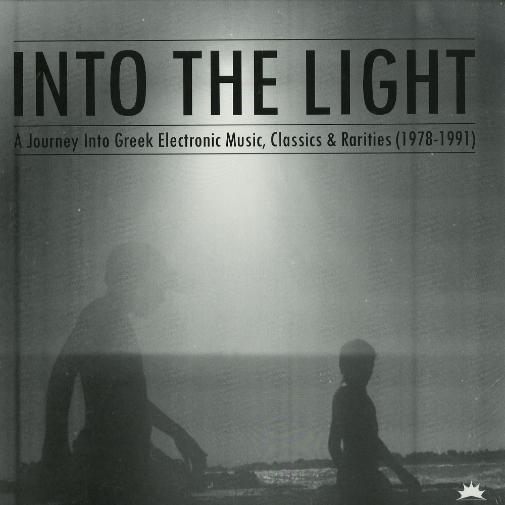 Various Artists - INTO THE LIGHT: A JOURNEY INTO GREEK ELECTRONIC MUSIC, CLASSICS & RARITIES