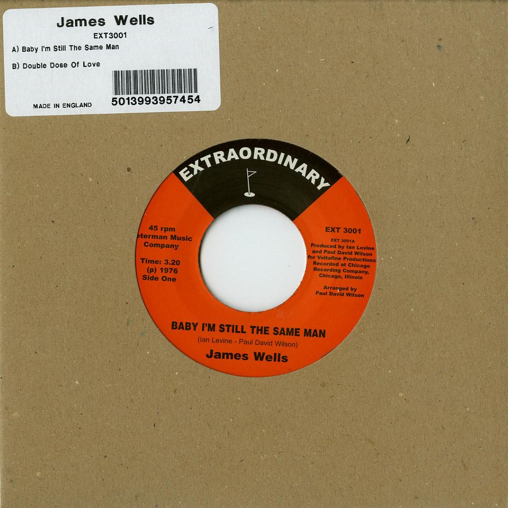 James Wells - BABY I M STILL THE SAME MAN