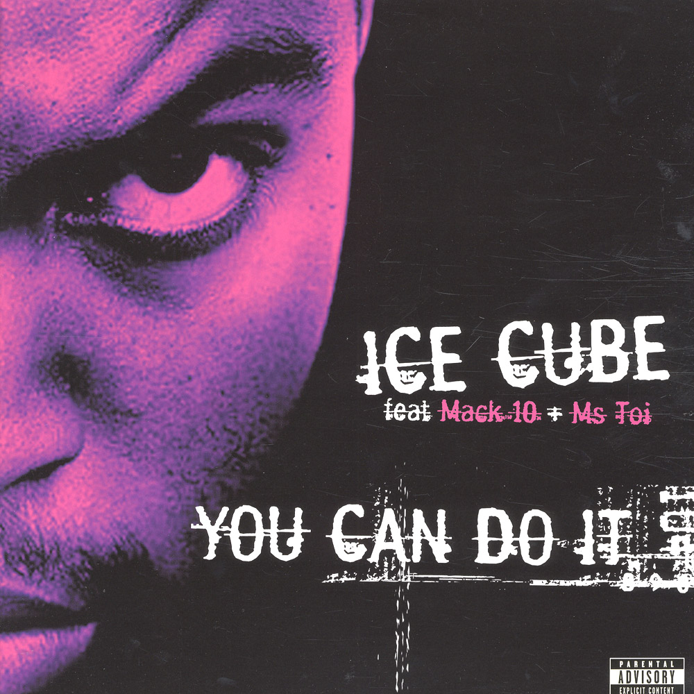 Ice Cube Feat Mack 10 - YOU CAN DO IT